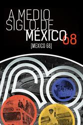 A Medio Siglo de México 68