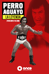 Perro Aguayo – La Leyenda